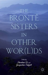 Cover The Brontë Sisters in Other Wor(l)ds