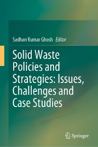 Cover Solid Waste Policies and Strategies: Issues, Challenges and Case Studies