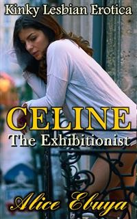 Cover Celine: The Exhibitionist