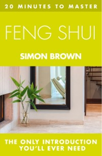 Cover 20 MINUTES TO MASTER ... FENG SHUI
