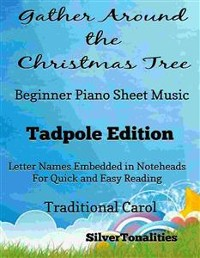 Cover Gather Around the Christmas Tree Beginner Piano Sheet Music Tadpole Edition