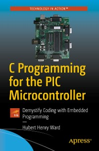 Cover C Programming for the PIC Microcontroller