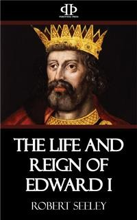 Cover The Life and Reign of Edward I