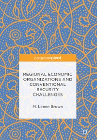 Cover Regional Economic Organizations and Conventional Security Challenges