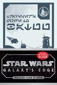 Cover Star Wars: Galaxy's Edge: Traveler's Guide to Batuu
