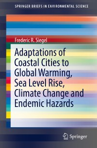 Cover Adaptations of Coastal Cities to Global Warming, Sea Level Rise, Climate Change and Endemic Hazards