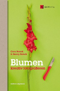 Cover Blumen kreativ fotografieren