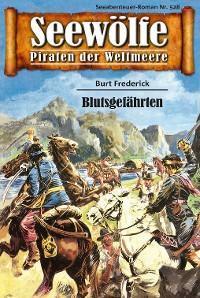 Cover Seewölfe - Piraten der Weltmeere 528