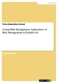 Cover Group Risk Management. Application of Risk Management in Daimler AG
