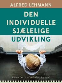 Cover Den individuelle sjælelige udvikling