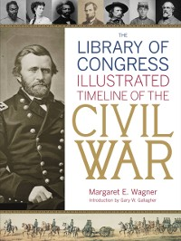 Cover Library of Congress Illustrated Timeline of the Civil War