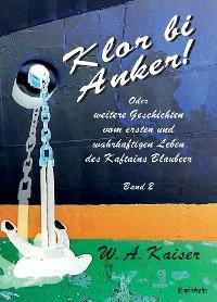 Cover Klor bi Anker! Oder Weitere Geschichten vom ersten und wahrhaftigen Leben des Kaftains Blaubeer (Band 2)