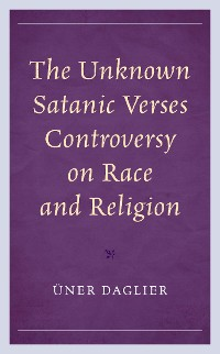 Cover The Unknown Satanic Verses Controversy on Race and Religion