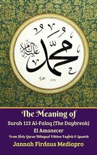 Cover The Meaning of Surah 113 Al-Falaq (The Daybreak) El Amanecer From Holy Quran Bilingual Edition English & Spanish