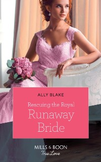 Cover Rescuing The Royal Runaway Bride (Mills & Boon True Love) (The Royals of Vallemont, Book 1)