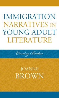 Cover Immigration Narratives in Young Adult Literature