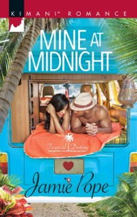 Cover Mine At Midnight (Tropical Destiny, Book 3)