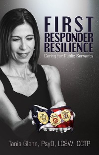 Cover First Responder Resilience: Caring for Public Servants