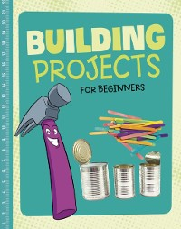 Cover Building Projects for Beginners