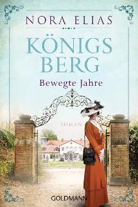 Cover Königsberg. Bewegte Jahre