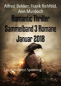Cover Romantic Thriller Sammelband 3 Romane Januar 2018