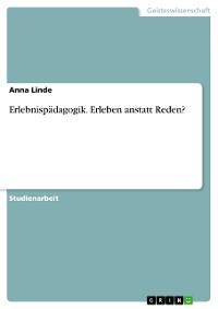 Cover Erlebnispädagogik. Erleben anstatt Reden?