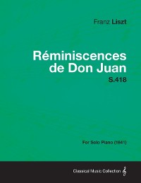 Cover Reminiscences de Don Juan S.418 - For Solo Piano (1841)