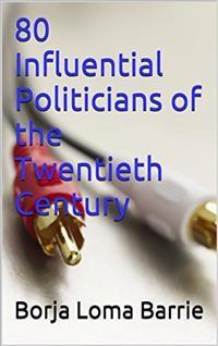 Cover 80 Influential Politicians Of The Twentieth Century