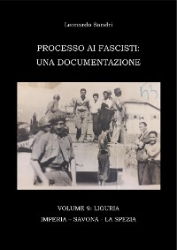 Cover Processo ai Fascisti: Vol.9 Liguria - Imperia - Savona - La Spezia