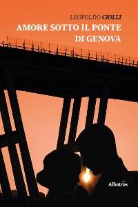 Cover Amore sotto il ponte di Genova