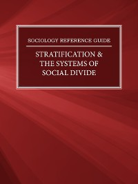 Cover Sociology Reference Guide: Stratification & the Systems of Social Divide