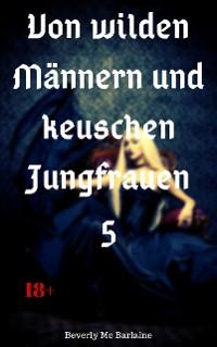 Cover Von wilden Männern und keuschen Jungfrauen 5
