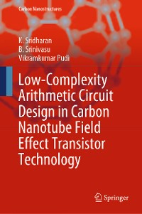 Cover Low-Complexity Arithmetic Circuit Design in Carbon Nanotube Field Effect Transistor Technology