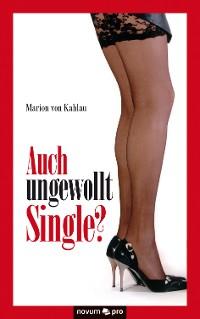 Cover Auch ungewollt Single?