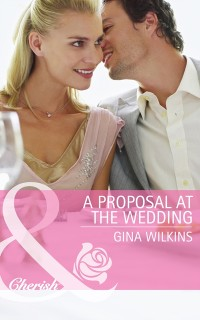 Cover Proposal at the Wedding (Mills & Boon Cherish) (Bride Mountain, Book 2)