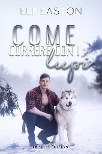 Cover Come correre con i lupi