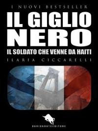 Cover IL GIGLIO NERO, Il soldato che venne da Haiti