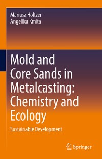 Cover Mold and Core Sands in Metalcasting: Chemistry and Ecology