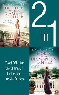 Cover Die Jackie Dupont Reihe Band 1 und 2: Die Tote mit dem Diamantcollier/ Mord beim Diamantendinner (2in1-Bundle)