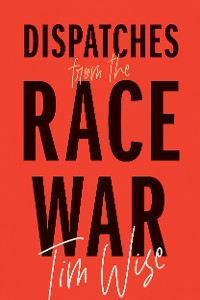 Cover Dispatches from the Race War