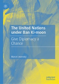 Cover The United Nations under Ban Ki-moon