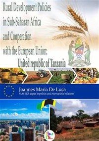Cover Rural Development Policies in Sub-Saharan Africa and Cooperation with the European Union : United Republic of Tanzania (English Edition)