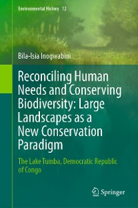 Cover Reconciling Human Needs and Conserving Biodiversity: Large Landscapes as a New Conservation Paradigm