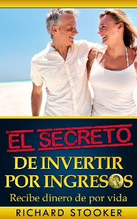 Cover El Secreto De Invertir Por Ingresos
