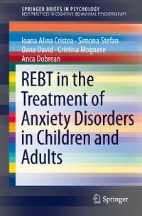 Cover REBT in the Treatment of Anxiety Disorders in Children and Adults