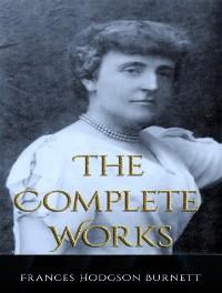 Cover The Complete Works of Frances Hodgson Burnett