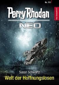 Cover Perry Rhodan Neo 212: Welt der Hoffnungslosen