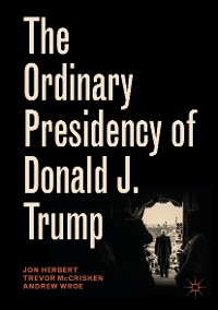 Cover The Ordinary Presidency of Donald J. Trump