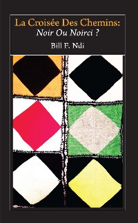 Cover La Croisee Des Chemins: Noir Ou Noirci?