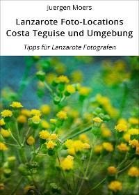 Cover Lanzarote Foto-Locations Costa Teguise und Umgebung